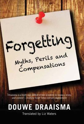 Forgetting :  myths, perils and compensations