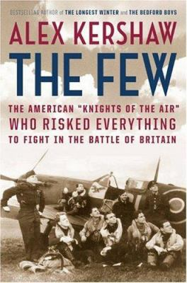 The few: the American 'knights of the air' who risked everything to fight in the Battle of Britain