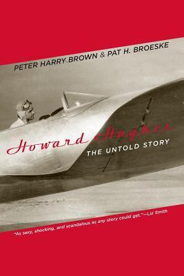 Howard Hughes: the untold story