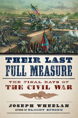 Their last full measure : the final days of the Civil War