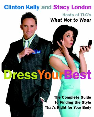Dress your best :  the complete guide to finding the style that's right for your body