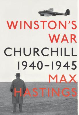 Winston's war : Churchill, 1940-1945