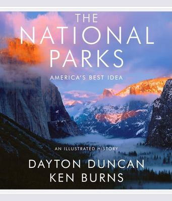 The national parks: America's best idea : an illustrated history