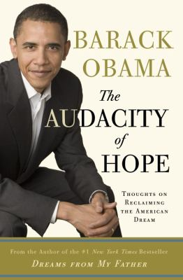 The Audacity of Hope Thoughts on Reclaiming the American Dream