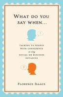 What do you say when-- : talking to people with confidence on any social or business occasion