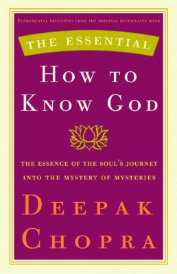 The essential how to know God : the soul's journey into the mystery of mysteries