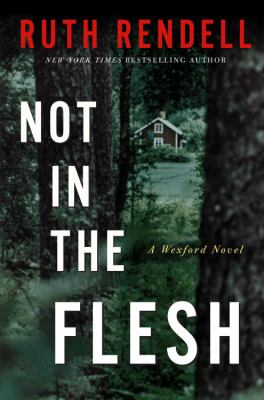 Not in the flesh a Wexford novel