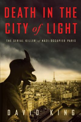 Death in the city of light: the serial killer of occupied Paris