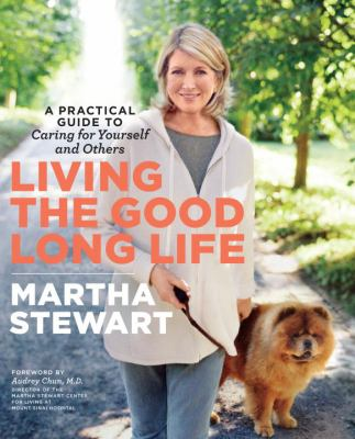 Cover Image for Living the Good Long Life by Martha Stewart