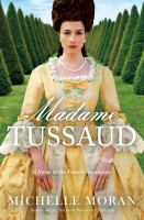 Madame Tussaud a Novel of the French Revolution