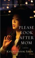 Please look after mom : a novel