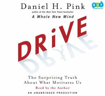 Drive the Surprising Truth About What Motivates Us