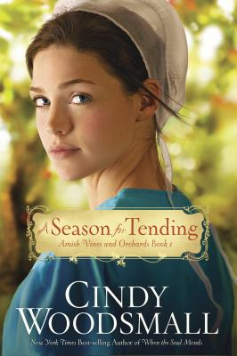 A season for tending Amish Vines and Orchards Book 1