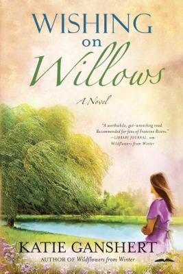 Wishing on willows : a novel