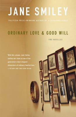 Ordinary love &, Good will : two novellas