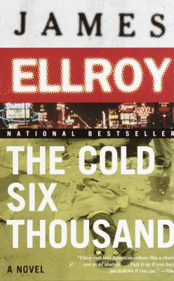 The cold six thousand : a novel
