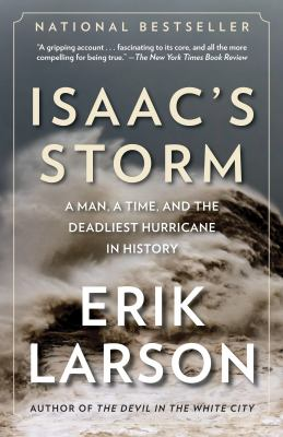Isaac's storm a man, a time, and the deadliest hurricane in history