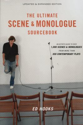 The Ultimate Scene and Monologue Sourcebook, Updated and Expanded Edition An Actor's Reference to Over 1,000 Scenes and Monologues from More than 300 Contemporary Plays