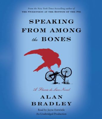 Speaking from among the bones : a Flavia de Luce novel