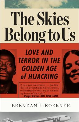 The skies belong to us love and terror in the golden age of hijacking