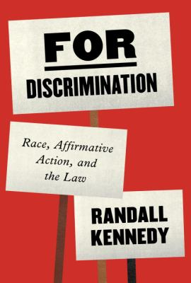 For discrimination : race, affirmative action, and the law
