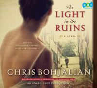 The Light in the Ruins: A Novel by Chris Bohjalian