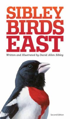 Sibley birds east : field guide to birds of eastern North America