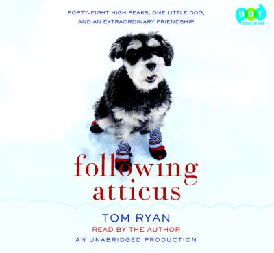 Following Atticus [forty-eight high peaks, one little dog, and an extraordinary friendship]