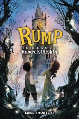 Rump: the true story of Rumpelstiltskin