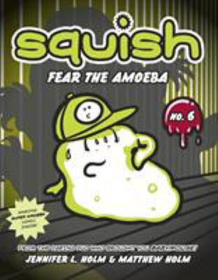 Squish. No. 6, Fear the amoeba