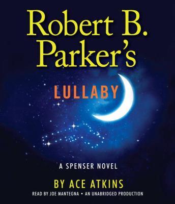Robert B. Parker's Lullaby [a Spenser Novel]