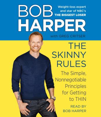 The skinny rules the simple, nonnegotiable principles for getting to thin