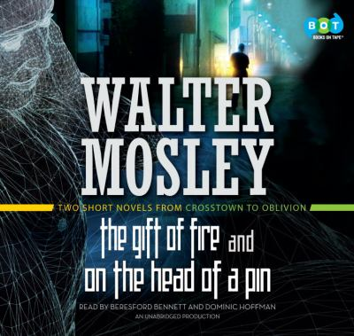 The gift of fire: On the head of a pin : two short novels from crosstown to oblivion