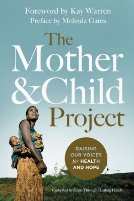 The Mother & Child Project : raising our voices for health and hope