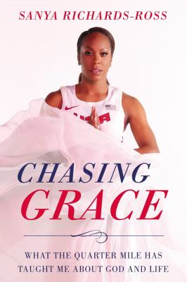 Chasing Grace :  what the quarter mile has taught me about God and life
