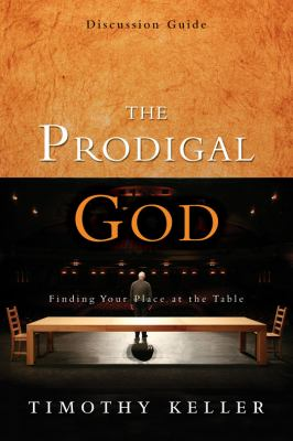 The prodigal God : discussion guide