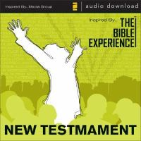 The Bible Experience. New Testament
