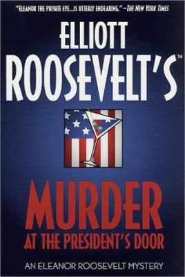 Murder at the president's door: an Eleanor Roosevelt mystery