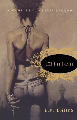 Minion: a vampire huntress legend