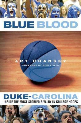 Blue blood: Duke-Carolina, inside the most storied rivalry in college hoops