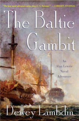 The Baltic gambit : an Alan Lewrie naval adventure