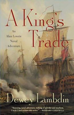 A King's trade : an Alan Lewrie naval adventure