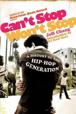 Can't stop, won't stop: a history of the hip-hop generation