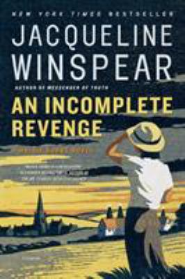 An incomplete revenge : a Maisie Dobbs novel