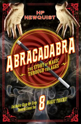 Abracadabra : the story of magic through the ages