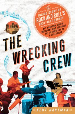 The Wrecking Crew: the inside story of rock and roll's best kept secret