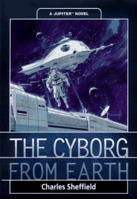 The cyborg from Earth: a Jupiter novel