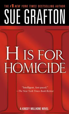 H is for homicide : a Kinsey Millhone mystery