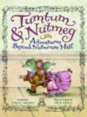 Tumtum & Nutmeg: adventures beyond Nutmouse Hall