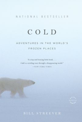 Cold adventures in the world's frozen places